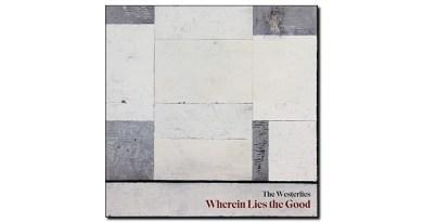The Westerlies Wherein Lies the Good self release 2020 Jazzespresso Revista Jazz