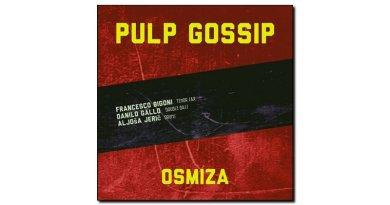 Osmiza Pulp Gossip Self release 2020 Jazzespresso 爵士杂志