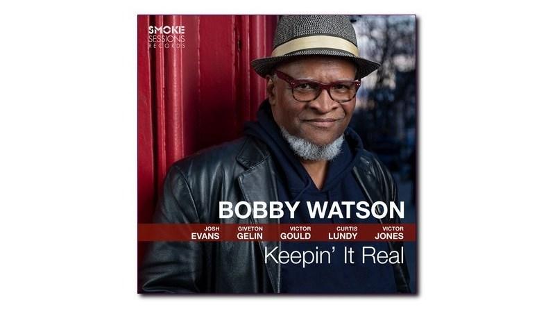 鮑比·沃森 (Bobby Watson) Keepin' It Real Smoke Sessions
