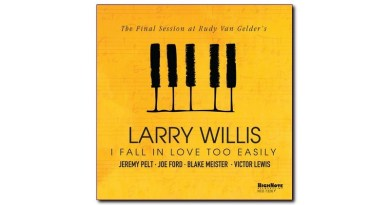 I Fall In Love Too Easily Larry Willis HighNote Jazzespresso