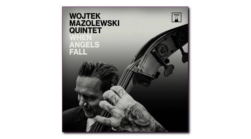 Wojtek Mazolewski 五重奏 When Angels Fall Whirlwind 2019