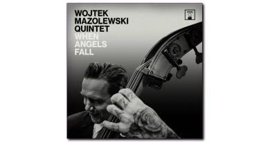 Wojtek Mazolewski Quintet When Angels Fall Whirlwind, 2020