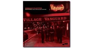 Gerald Clayton Happening: Live At The Village Vanguard Blue Note