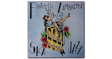 林布雷塔兄弟 (Fratelli Lambretta) Musician Beware 自製專輯