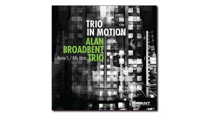 Alan Broadbent Trio Trio In Motion Savant 2020Jazzespresso CD News