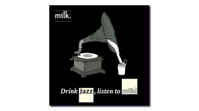 Drink Jazz Listen to Milk! Milk Catsound Jazzespresso