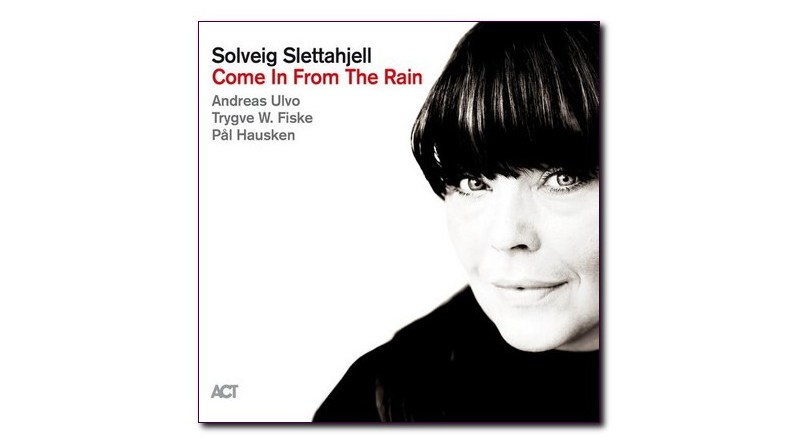 Solveig Slettahjell Come In From The Rain ACT Jazzespresso