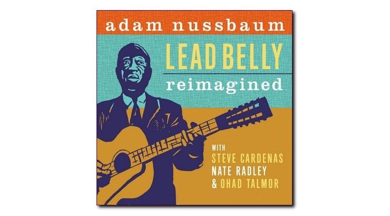 亞當·努斯鮑姆 (Adam Nussbaum) Lead Belly Reimagined Sunnyside
