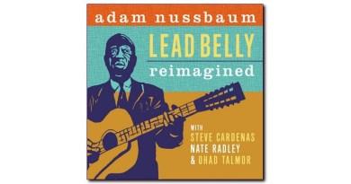 Adam Nussbaum Lead Belly Reimagined Sunnyside Jazzrepresso