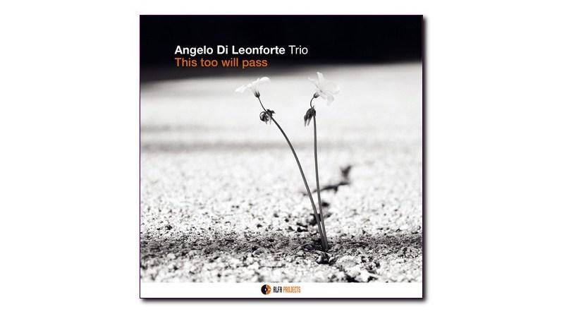 Di Leonforte Trio This too will pass AlfaMusic Jazzespresso