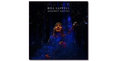 比尔·拉斯威尔(Bill Laswell) Against Empire Mod Reloaded Jazzespresso