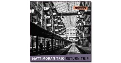 Matt Moran Trio Return Trip Diskonife 2020 CD Jazzespresso