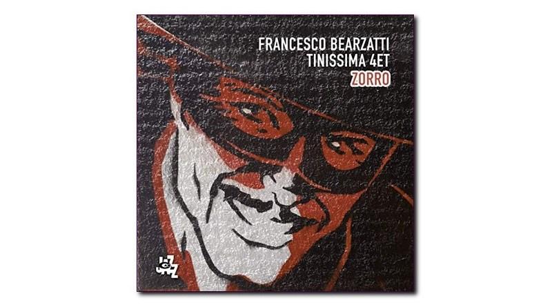 弗朗切斯科·比尔扎蒂(Francesco Bearzatti)Tinissima 四重奏 Zorro