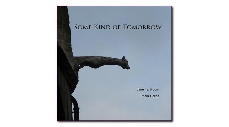 Jane Ira Bloom 與 Mark Helias Some Kind Of Tomorrow Jazzespresso