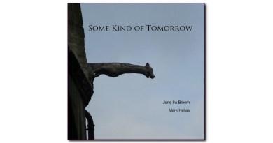 Jane Ira Bloom Mark Helias Some Kind Of Tomorrow 自制专辑 2021