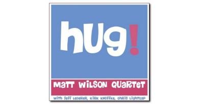 马特·威尔逊 (Matt Wilson) Hug! Palmetto Jazzespresso 2020