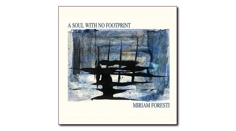 米里亚姆·弗里斯蒂(Miriam Foresti)A Soul With No Footprint