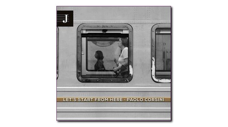 Paolo Corsini Let's Start From Here Jazzy Jazzespresso