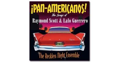 ¡Pan-Americanos! The Reckless Night Ensemble Panamerican