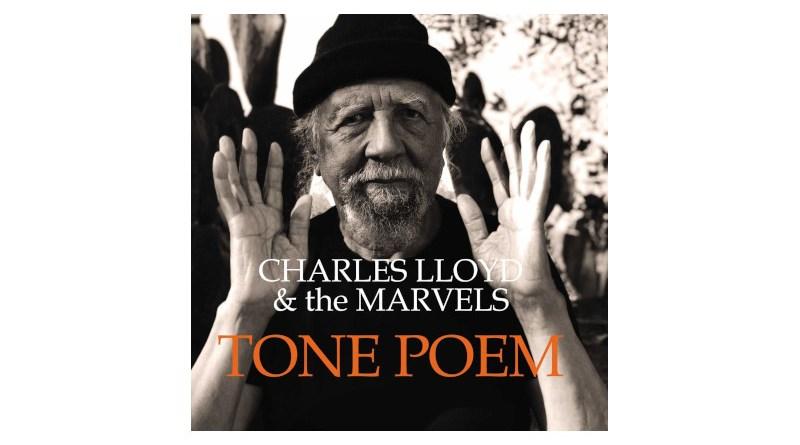 Charles Lloyd & The Marvels Tone Poem Blue Note 2021 Jazzespresso