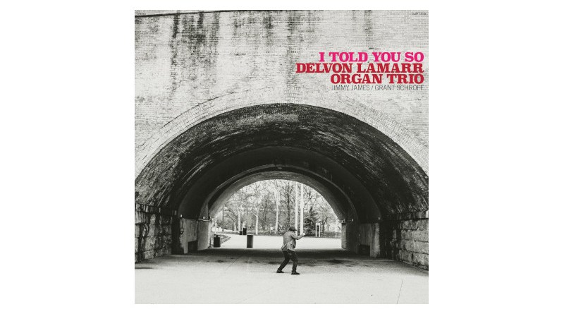 Delvon Lamarr Organ Trio I Told You So Colemine 2021 Jazzespresso CD