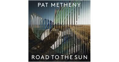 帕特·梅西尼(Pat Metheny)Road To The Sun 2021 Jazzespresso