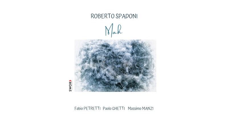 羅伯托·斯帕多尼(Roberto Spadoni)Mah Sword Records Jazzespresso