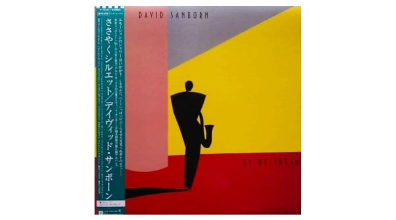 大卫·桑伯恩 (David Sanborn) As We Speak Warner 1982Jazzespresso