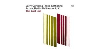 拉里·科里爾(Larry Coryell) 與 Philip Catherine The Last Call ACT 2021