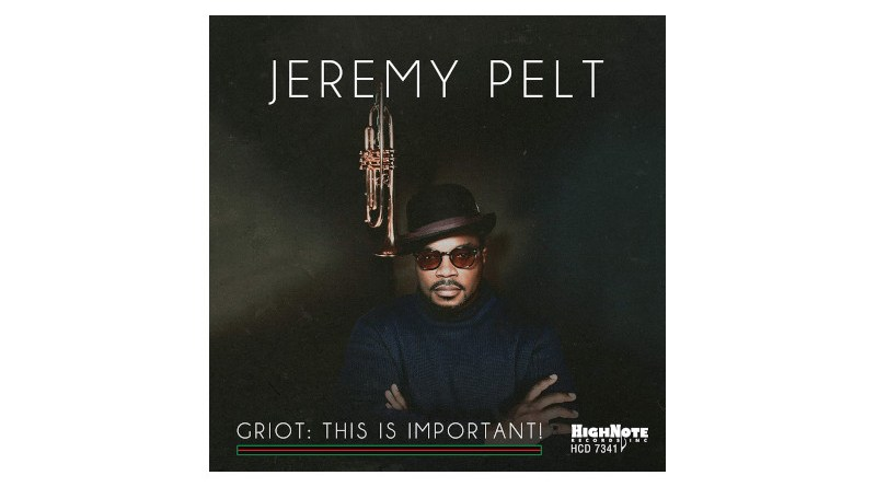 Jeremy Pelt Griot: This is Important! HighNote Jazzespresso