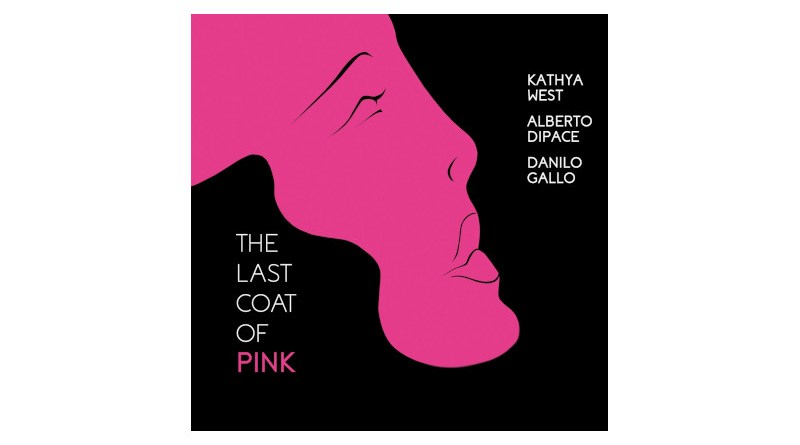 Kathya West Alberto Dipace 与 Danilo Gallo The Last Coat Of Pink