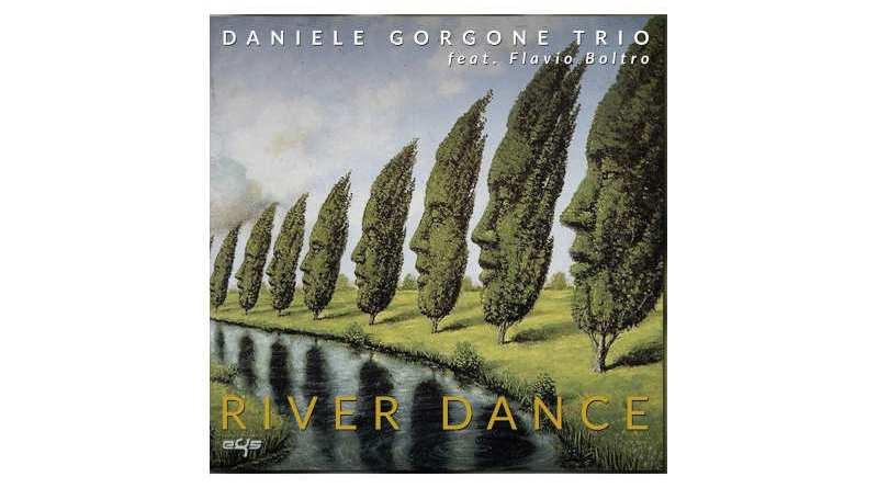 Daniele Gorgone 三重奏于Flavio Boltro River Dance DDE 2021