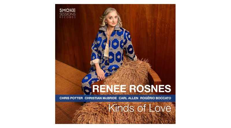 蕾妮·羅斯尼斯(Renee Rosnes) Kinds Of Love Smoke Sessions 2021