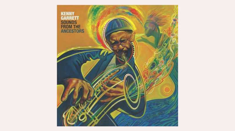 Kenny Garrett Sounds from the Ancestors Mack Avenue Jazzespresso
