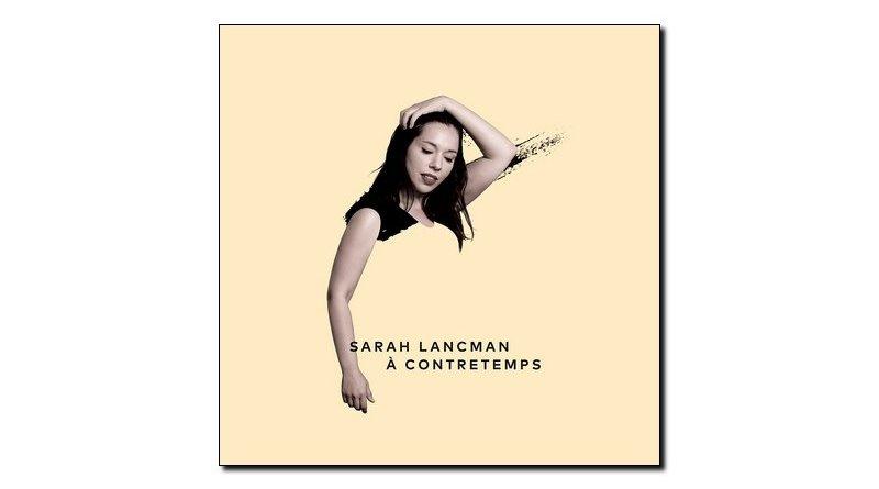 Sarah Lancman, À Contretemps, Jazz Eleven, 2018 - Jazzespresso en