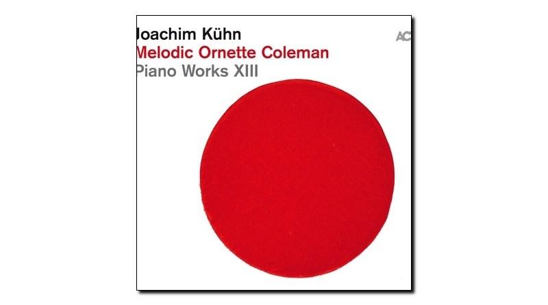 Kühn Melodic Ornette Coleman ACT 2019 Jazzespresso 爵士雜誌