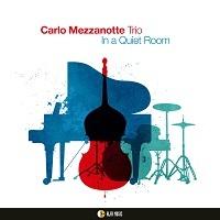 In a quiet room - Carlo Mezzanotte Trio