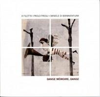 Danse Mémoire, Danse - A Filetta Paolo Fresu Daniele Di Bonaventura