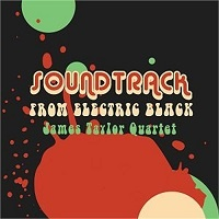 Soundtrack from Electric Black - James Taylor Quartet