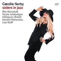 Sisters in Jazz - Caecilie Norby