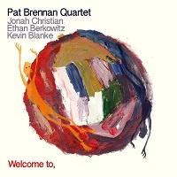 Welcome to - Pat Brennan Quartet