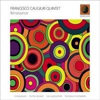 Renaissance - Francesco Caligiuri Quintet