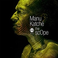 The Scope - Manu Katché