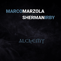 Alchemy - Marco Marzola, ft. Sherman Irby