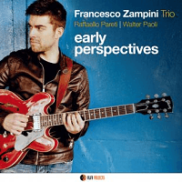 Early Perspectives - Francesco Zampini Trio