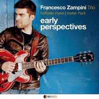 Early Perspectives - Francesco Zampini Trio