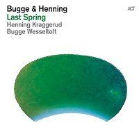 Last Spring - Bugge e Henning