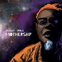Mothership - Dwight Trible
