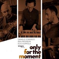 Only for the moment - Daniele Cordisco, Ben Paterson, Elio Coppola