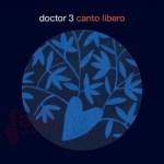 Canto Libero – Doctor 3